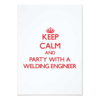 "Keep Calm and Party With a Welding Engineer 5"" X 7"" Invitation Card"