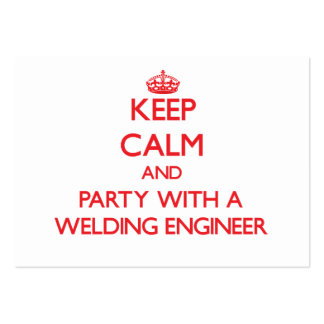 Keep Calm and Party With a Welding Engineer Business Cards