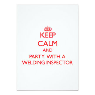 """Keep Calm and Party With a Welding Inspector 5"""" X 7"""" Invitation Card"""