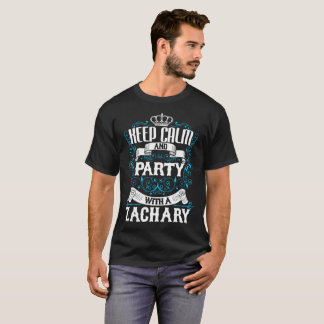 Keep Calm and Party With A ZACHARY.Gift Birthday T-Shirt
