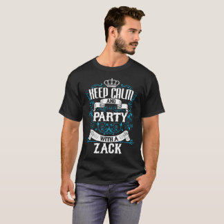 Keep Calm and Party With A ZACK.Gift Birthday T-Shirt