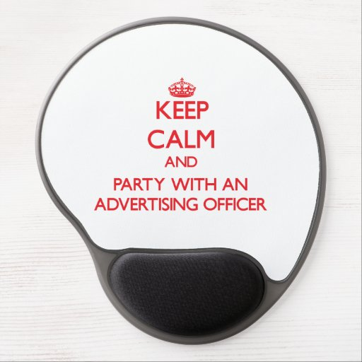 Keep Calm and Party With an Advertising Officer Gel Mousepad