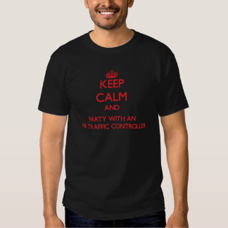 Keep Calm and Party With an Air Traffic Controller T-shirt