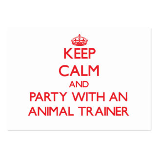 Keep Calm and Party With an Animal Trainer Business Cards