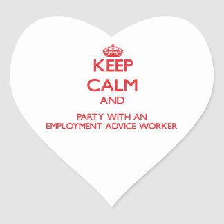 Keep Calm and Party With an Employment Advice Work Heart Stickers
