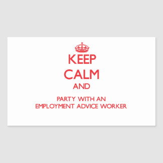 Keep Calm and Party With an Employment Advice Work Rectangular Stickers