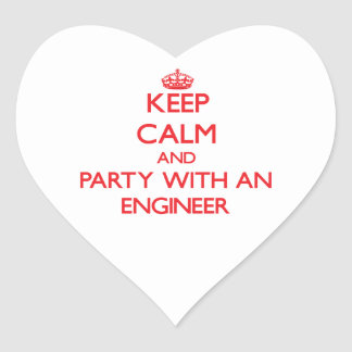 Keep Calm and Party With an Engineer Heart Sticker