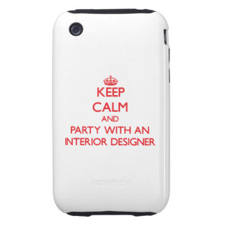 Keep Calm and Party With an Interior Designer iPhone 3 Tough Case