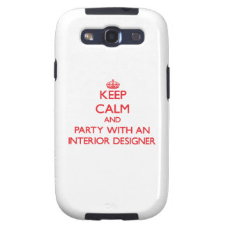 Keep Calm and Party With an Interior Designer Samsung Galaxy SIII Covers