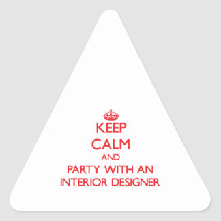 Keep Calm and Party With an Interior Designer Triangle Stickers