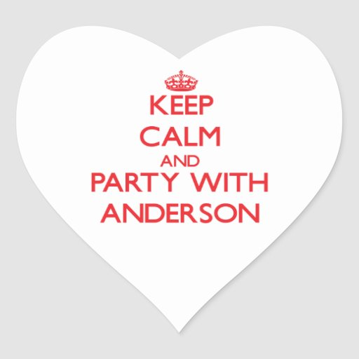 Keep calm and Party with Anderson Heart Sticker