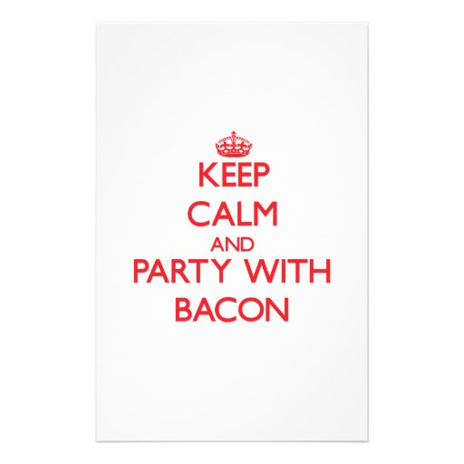 Keep calm and Party with Bacon Personalized Stationery