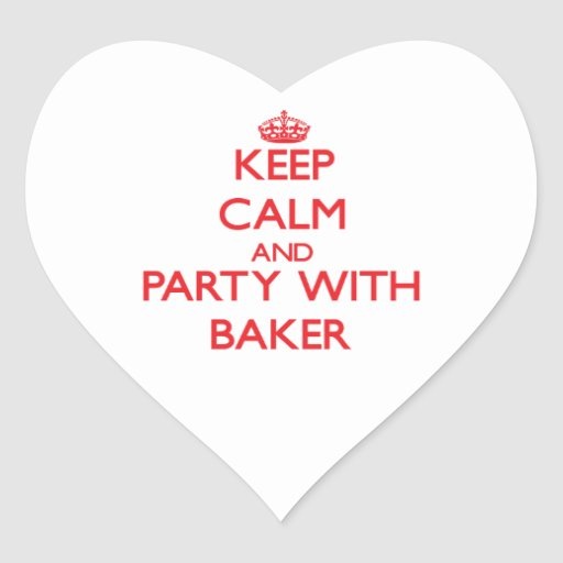 Keep calm and Party with Baker Heart Stickers