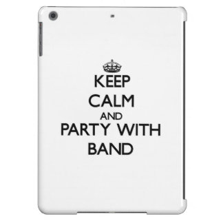 Keep calm and Party with Band iPad Air Covers