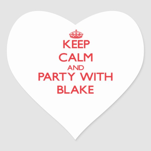 Keep calm and Party with Blake Sticker