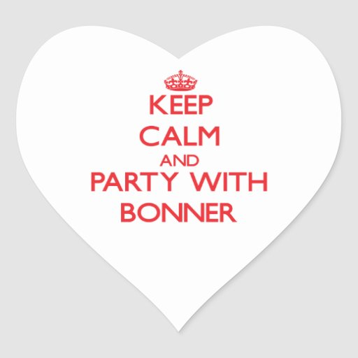 Keep calm and Party with Bonner Stickers