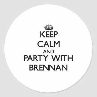 Keep Calm and Party with Brennan Round Sticker