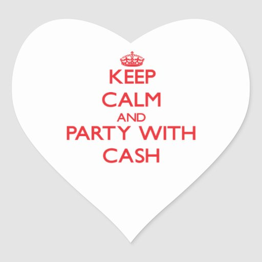Keep calm and Party with Cash Sticker