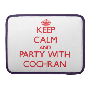 Keep calm and Party with Cochran MacBook Pro Sleeves