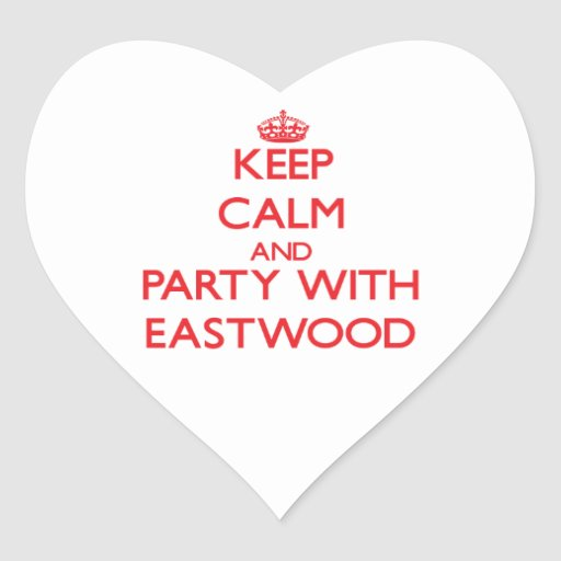 Keep calm and Party with Eastwood Heart Sticker