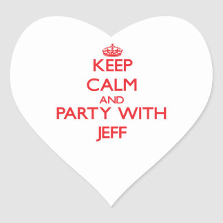 Keep calm and Party with Jeff Heart Stickers