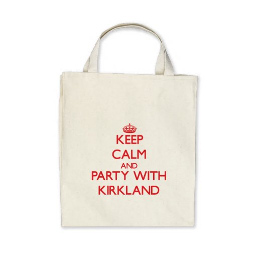 Keep calm and Party with Kirkland Tote Bags