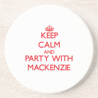 Keep Calm and Party with Mackenzie Drink Coaster