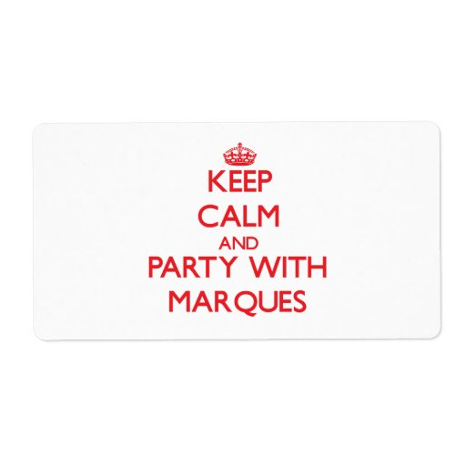 Keep calm and Party with Marques Custom Shipping Labels