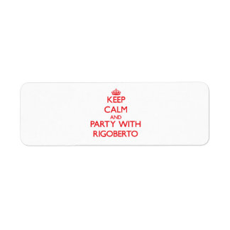 Keep calm and Party with Rigoberto Return Address Label