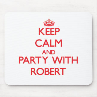 Keep calm and Party with Robert Mousepads