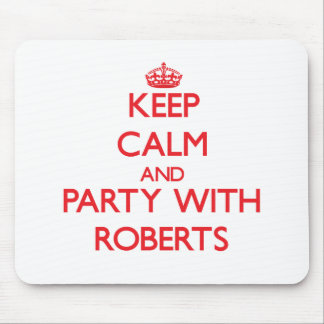 Keep calm and Party with Roberts Mousepad