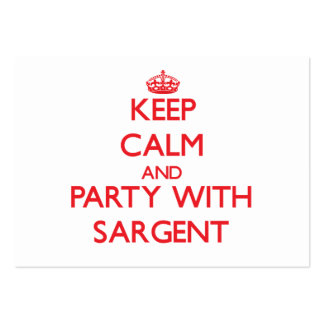 Keep calm and Party with Sargent Business Card