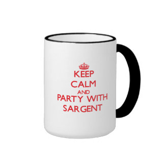 Keep calm and Party with Sargent Coffee Mugs