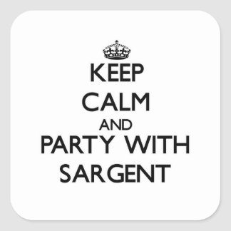 Keep calm and Party with Sargent Square Stickers