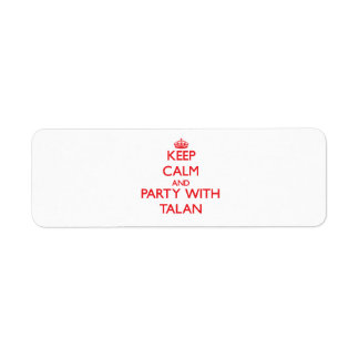 Keep calm and Party with Talan Return Address Label