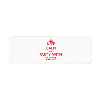 Keep calm and Party with Wade Custom Return Address Labels