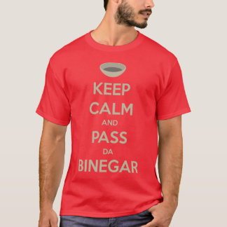 Keep Calm and Pass da Binegar T-Shirt