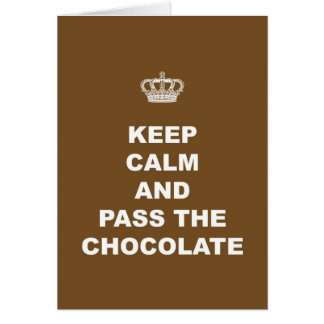 Keep Calm and Pass the Chocolate Card