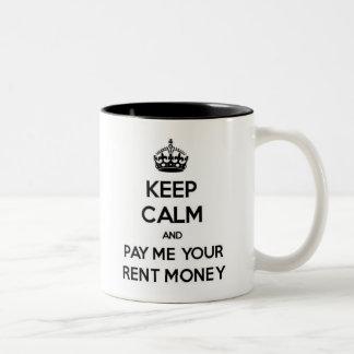 Keep Calm and Pay Me Your Rent Money Mug