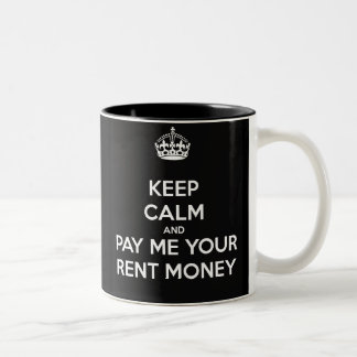 Keep Calm and Pay Me Your Rent Money Two-Tone Coffee Mug