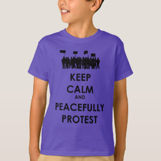 Keep Calm and Peacefully Protest (black text) T-Shirt
