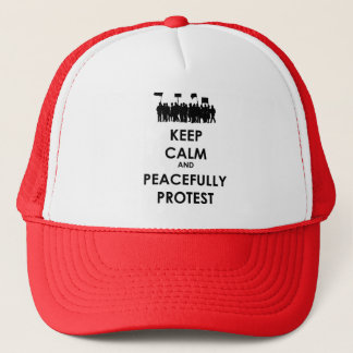 Keep Calm and Peacefully Protest (black text) Trucker Hat