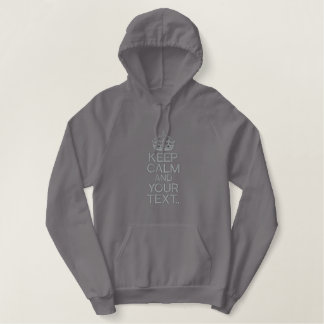 KEEP CALM AND Personalize! Edit up to 5 lines Embroidered Hoodie