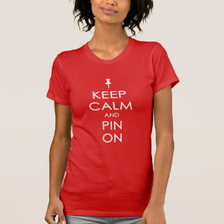 Keep Calm and Pin On (white text) T-Shirt