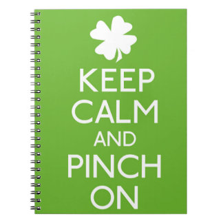 Keep Calm and Pinch On Notebook