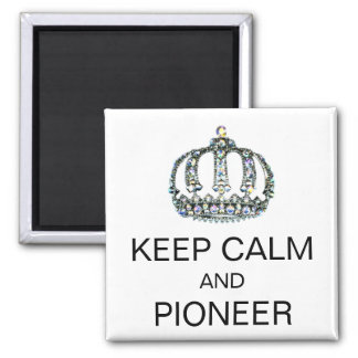 """KEEP CALM AND PIONEER"" MAGNET"