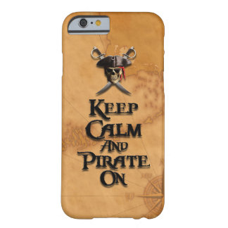 Keep Calm And Pirate On Barely There iPhone 6 Case