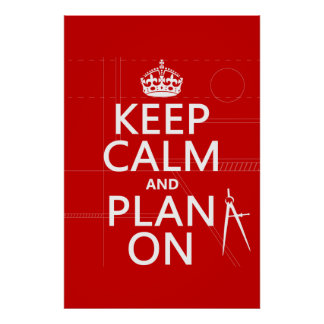 Keep Calm and Plan On (in any color) Poster