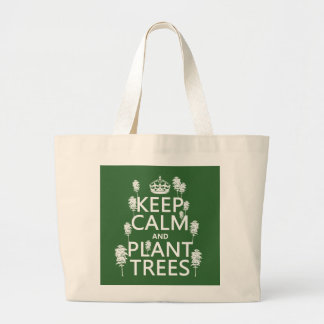 Keep Calm and Plant Trees (all colors) Large Tote Bag
