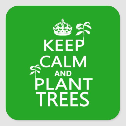 Keep Calm and Plant Trees Stickers
